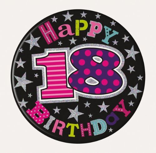 Badge 15cm Happy Birthday Age 18 Girl